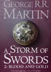 A Storm of Swords Part 2 - Blood and Gold - George R.R. Martin