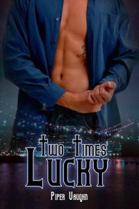 Two times lucky  (Lucky Moon #2.5)  - Piper Vaughn