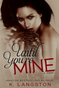 Until You're Mine - K. Langston