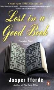 Lost in a Good Book (A Thursday Next Novel) Publisher: Penguin Books - Jasper Fforde