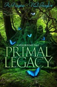 Primal Legacy (Spellbound Tales Book 1) - A. Payne, N.D. Taylor