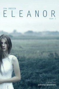 Eleanor (The Unseen) - Johnny Worthen