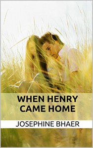 When Henry Came Home - Josephine Bhaer