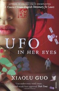 UFO in Her Eyes - Xiaolu Guo