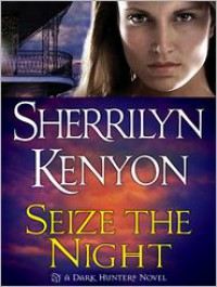 Seize the Night (Dark-Hunter, #7) - Sherrilyn Kenyon, Fred Berman
