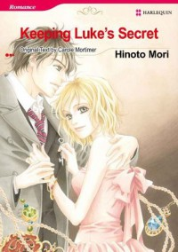 Keeping Luke's Secret (Harlequin Comics) - HINOTO MORI