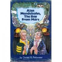 Alan Mendelsohn, the Boy From Mars - Daniel Pinkwater