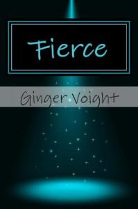 Fierce, - Ginger Voight
