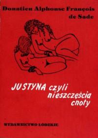 Justyna, czyli nieszczęścia cnoty - Donatien Alphonse François de Sade