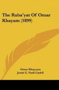 The Ruba'yat of Omar Khayam (1899) - Omar Khayyám, Richard Garnett, Jessie E. Nash Cadell
