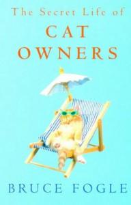 Secret Life of Cat Owners - Bruce Fogle
