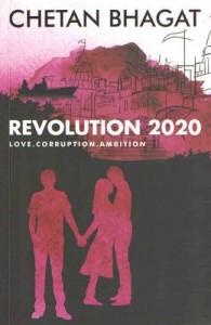 Revolution 2020: Love, Corruption, Ambition - Chetan Bhagat
