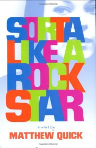 Sorta Like a Rock Star - Matthew Quick