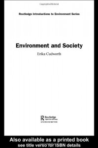 Environment and Society (Routledge Introductions to Environment: Environment and Society Texts) - Erika Cudworth