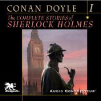 The Complete Stories of Sherlock Holmes, Volume 1 - Charlton Griffin,  Arthur Conan Doyle
