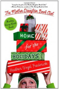 Home for the Holidays (Mother Daughter Book Club) - Heather Vogel Frederick