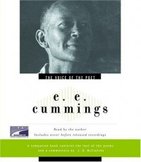 The Voice of the Poet: e.e. cummings - E.E. Cummings