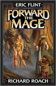Forward the Mage - Eric Flint, Richard Roach