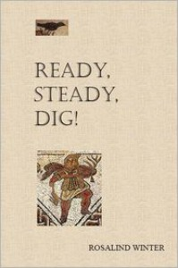 Ready, Steady, Dig - Rosalind Winter