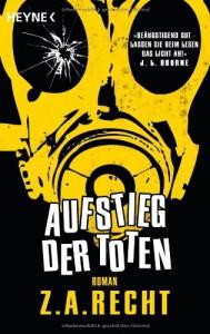 Aufstieg der Toten: Roman - Z. A. Recht