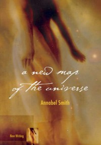 A New Map Of The Universe - Annabel Smith