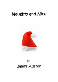 Naughty and Nice - James Austen