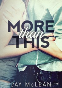 More Than This - Jay McLean
