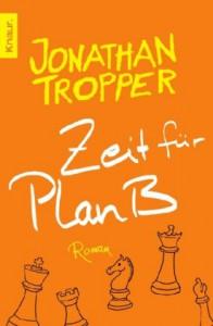 Zeit für Plan B - Jonathan Tropper, Veronika Dünninger