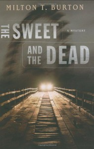 The Sweet and the Dead - Milton T. Burton