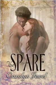 The Spare (Sexy Regency Historical Romance) - Carolyn Jewel