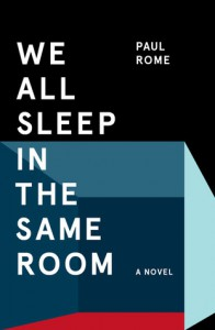 We All Sleep in the Same Room - Paul Rome