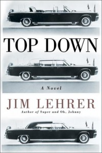 Top Down: A Novel of the Kennedy Assassination - Jim Lehrer