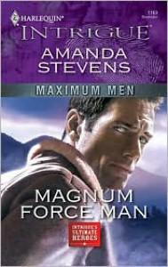 Magnum Force Man - Amanda Stevens