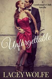 Unforgettable (Gentlemans Club Book 1) - Lacey Wolfe