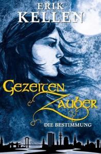 Gezeitenzauber - Die Bestimmmung - Erik Kellen