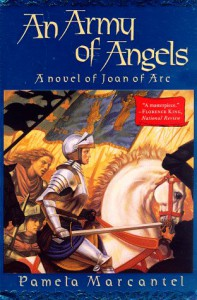 An Army of Angels: A Novel of Joan of Arc - Pamela Marcantel