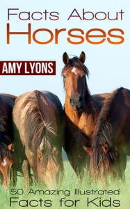 Facts About Horses: 50 Amazing Illustrated Facts for Kids - Amy Lyons