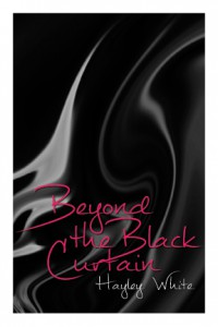 Beyond The Black Curtain - Hayley White