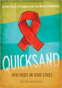 Quicksand: HIV/AIDS in Our Lives - Anonymous