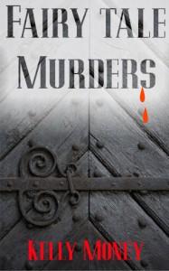 Fairy Tale Murders - Kelly Money