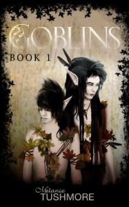 Goblins, Book One - Melanie Tushmore