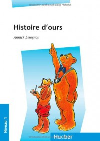 Histoire d' ours. - Annick Lerognon