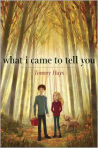 What I Came to Tell You - Tommy Hays