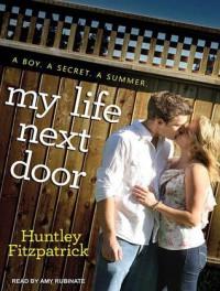 My Life Next Door - Huntley Fitzpatrick, Amy Rubinate