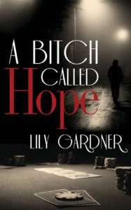 A Bitch Called Hope - Lily Gardner