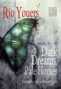 PS Showcase #10: Dark Dreams, Pale Horses [hc] - Rio Youers