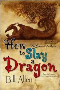 How To Slay A Dragon - Bill  Allen