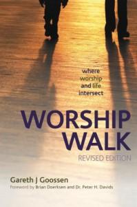 Worship Walk: where worship and life intersect - Gareth J Goossen