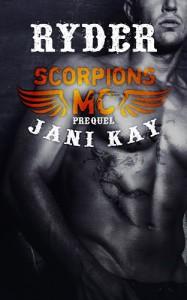 Scorpions MC Prequel ~ Ryder: NA Contemporary Romance - Jani Kay