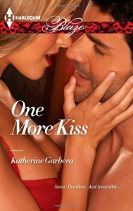One More Kiss (Harlequin Blaze) - Katherine Garbera